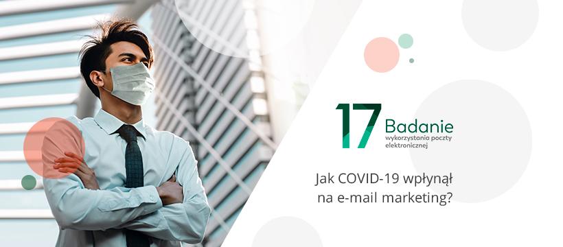 17. Badanie Poczty - Jak COVID-19 wpłynął nae-mail marketing?